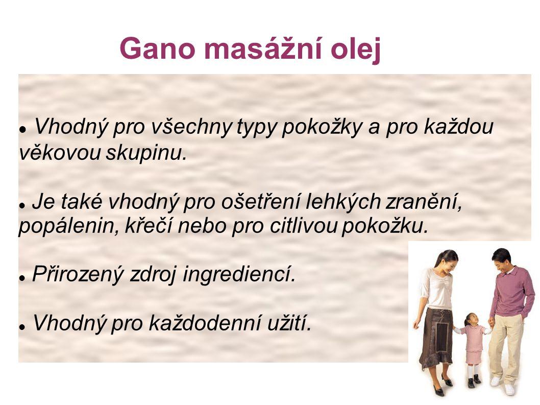 Gano masážní olej Vhodný pro všechny typy pokožky a pro každou věkovou skupinu.