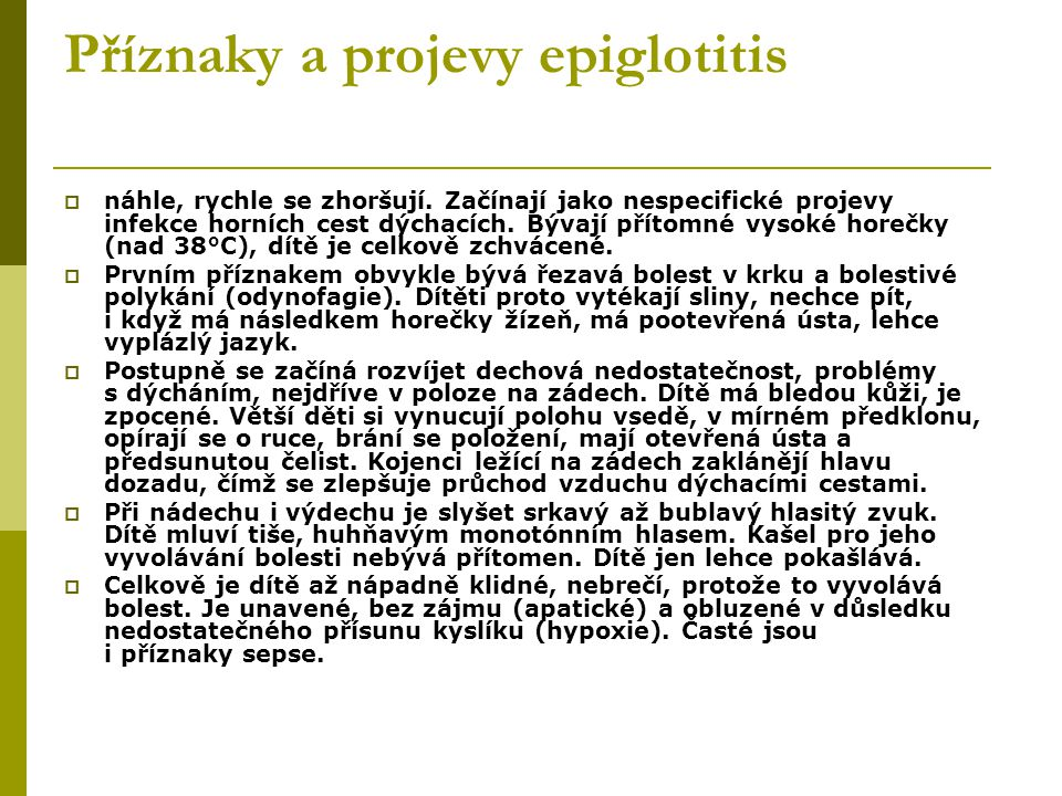 Příznaky a projevy epiglotitis