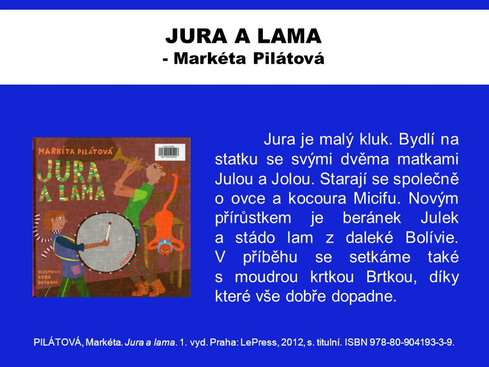 JURA A LAMA - Markéta Pilátová.