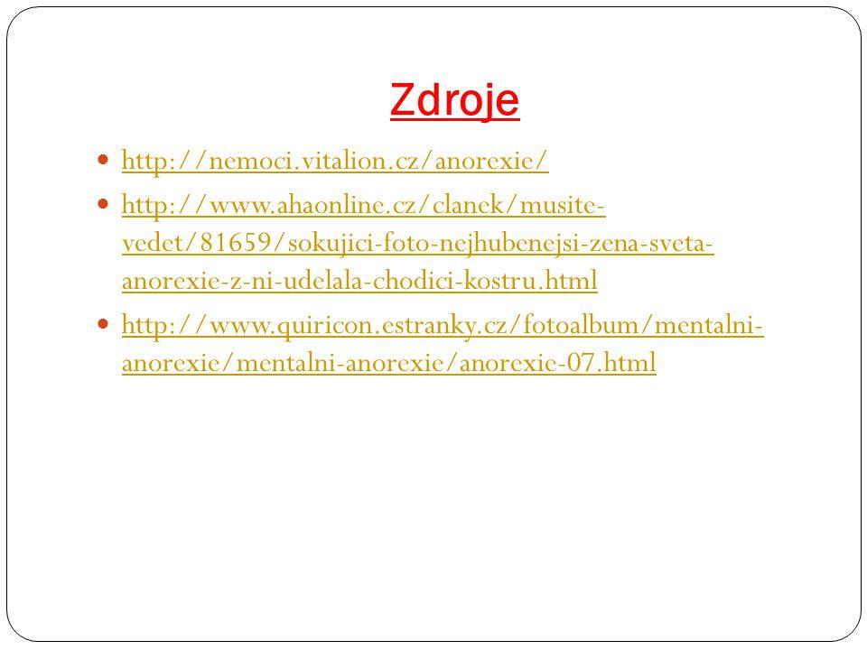 Zdroje http://nemoci.vitalion.cz/anorexie/