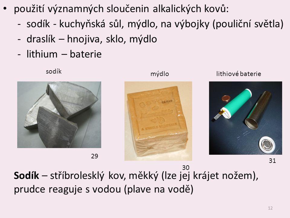 použití významných sloučenin alkalických kovů: