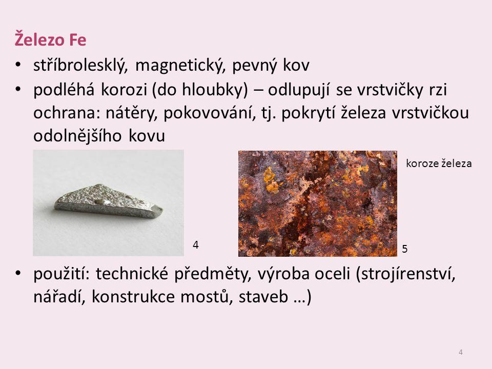 stříbrolesklý, magnetický, pevný kov