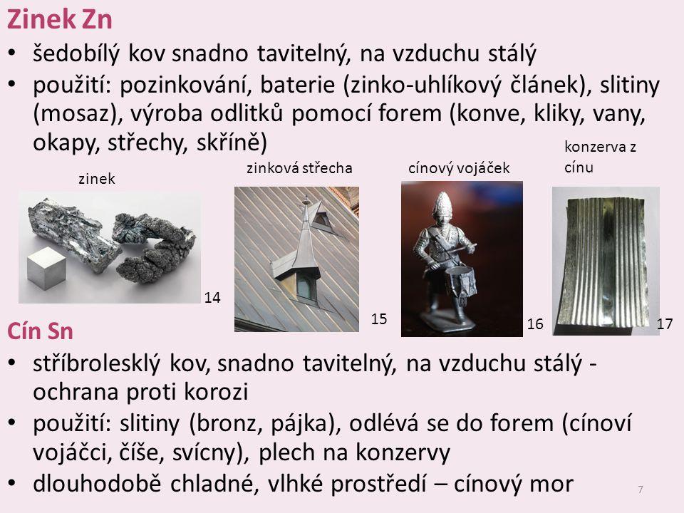 Zinek Zn šedobílý kov snadno tavitelný, na vzduchu stálý