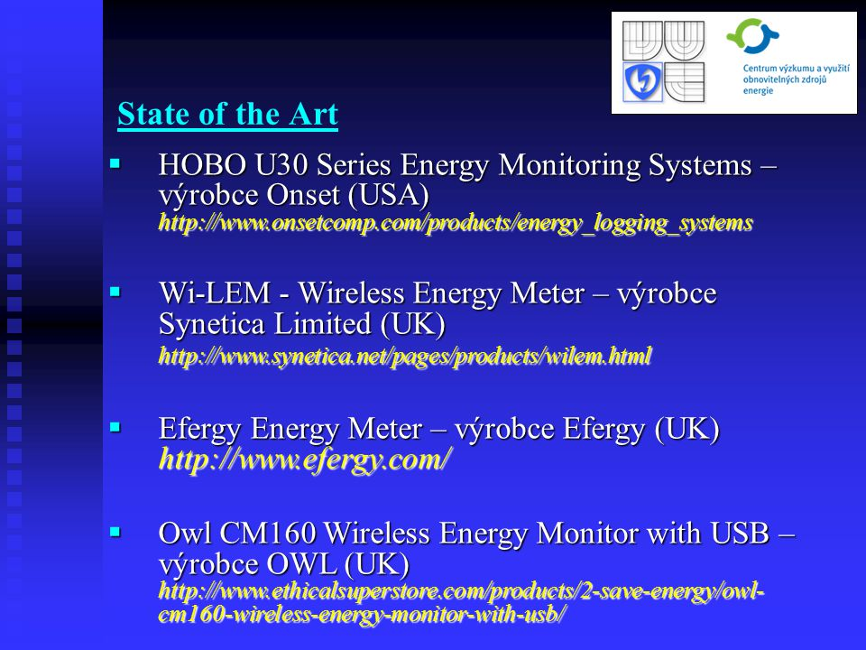 State of the Art HOBO U30 Series Energy Monitoring Systems – výrobce Onset (USA) http://www.onsetcomp.com/products/energy_logging_systems.