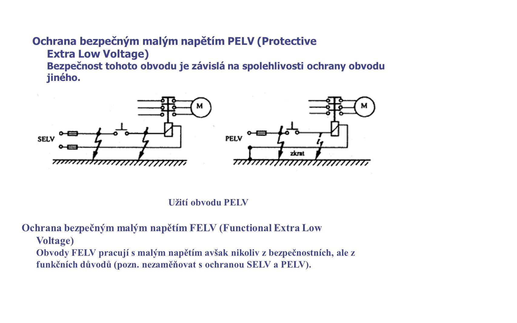 Ochrana bezpečným malým napětím PELV (Protective Extra Low Voltage)