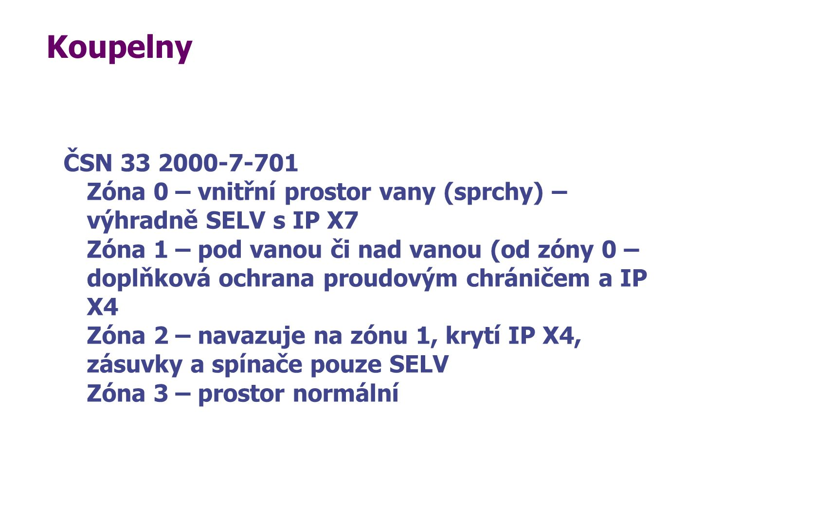 Koupelny ČSN 33 2000-7-701 Zóna 0 – vnitřní prostor vany (sprchy) –