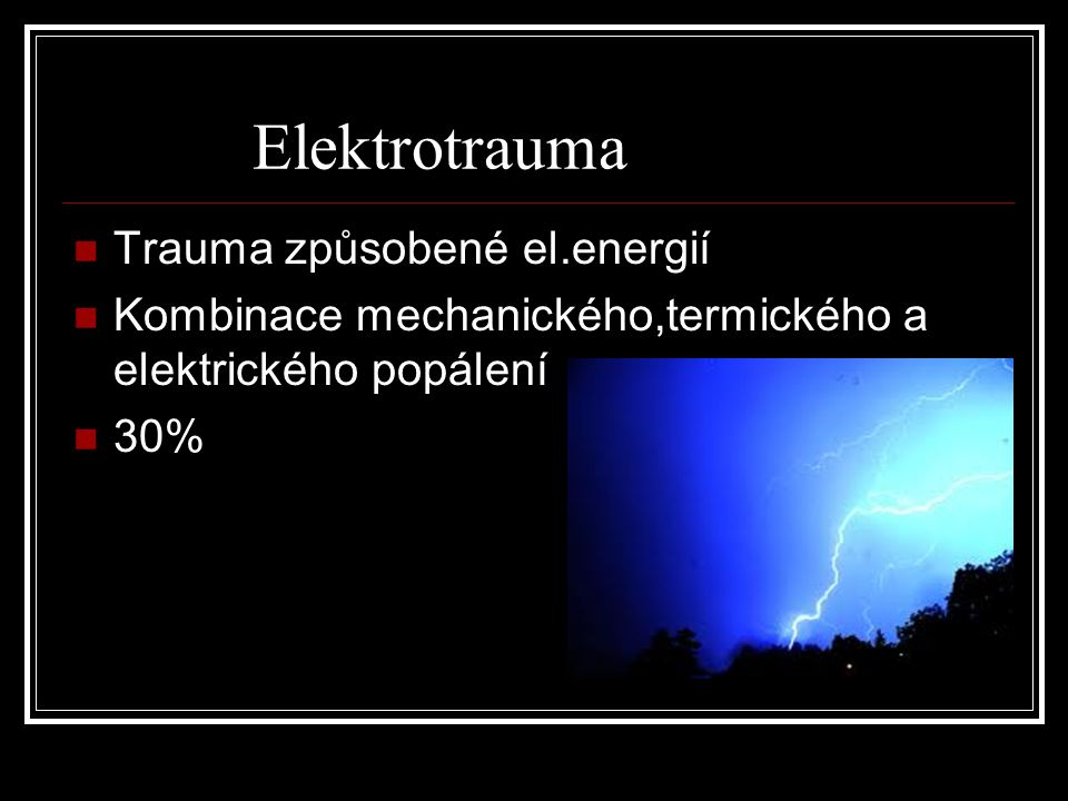 Elektrotrauma Trauma způsobené el.energií
