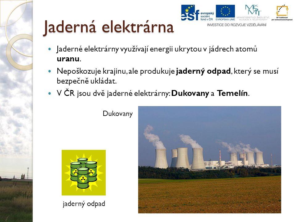 Jaderná elektrárna Jaderné elektrárny využívají energii ukrytou v jádrech atomů uranu.