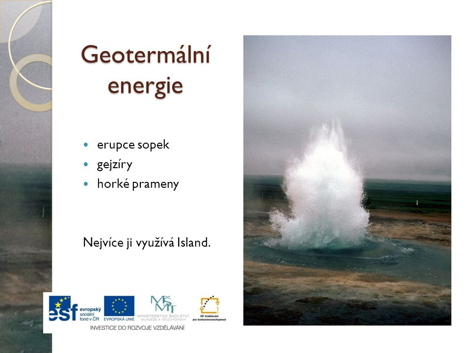 Geotermální energie erupce sopek gejzíry horké prameny