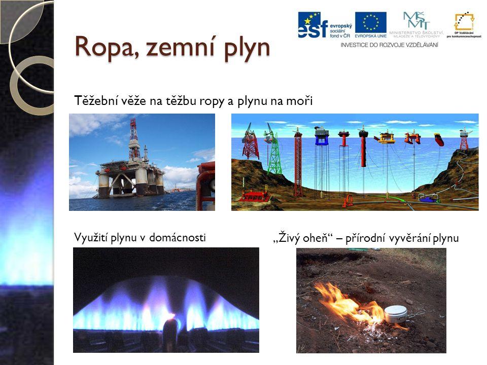 Ropa, zemní plyn Těžební věže na těžbu ropy a plynu na moři