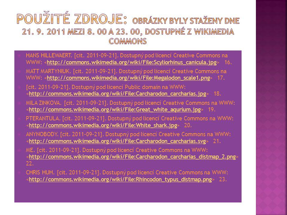 Použité zdroje: Obrázky byly staženy dne 21. 9. 2011 mezi 8. 00 a 23