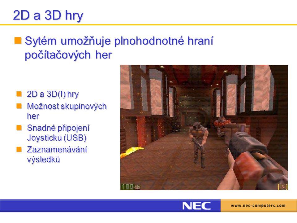 2D a 3D hry Sytém umožňuje plnohodnotné hraní počítačových her