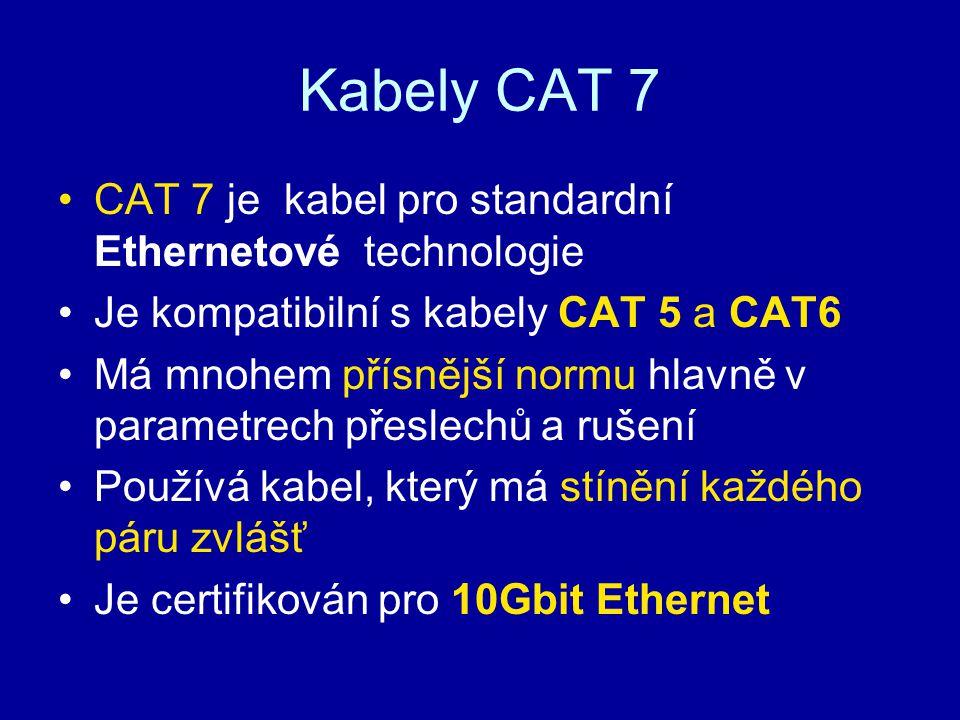 Kabely CAT 7 CAT 7 je kabel pro standardní Ethernetové technologie