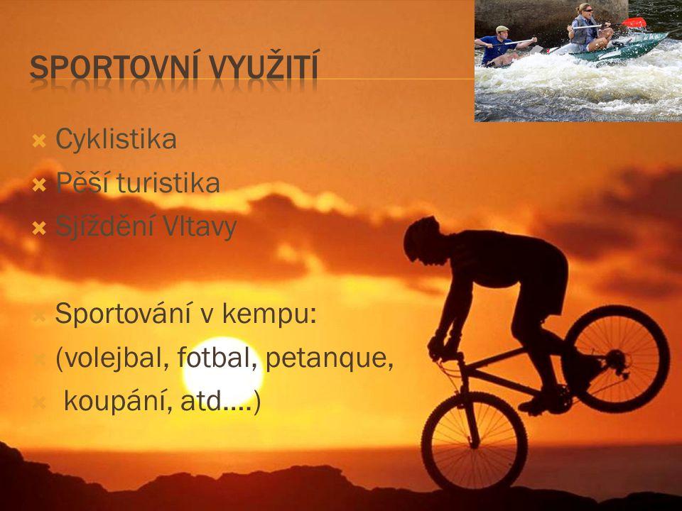 Sportovní využití Cyklistika Pěší turistika Sjíždění Vltavy