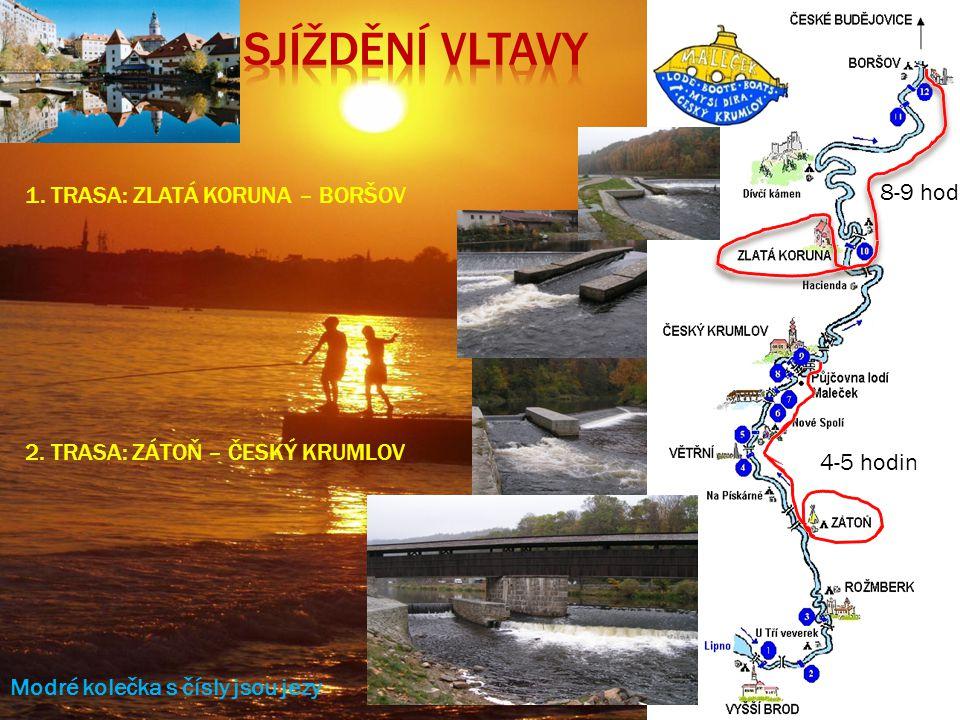 Sjíždění Vltavy 1. trasa: Zlatá Koruna – Boršov 8-9 hod.