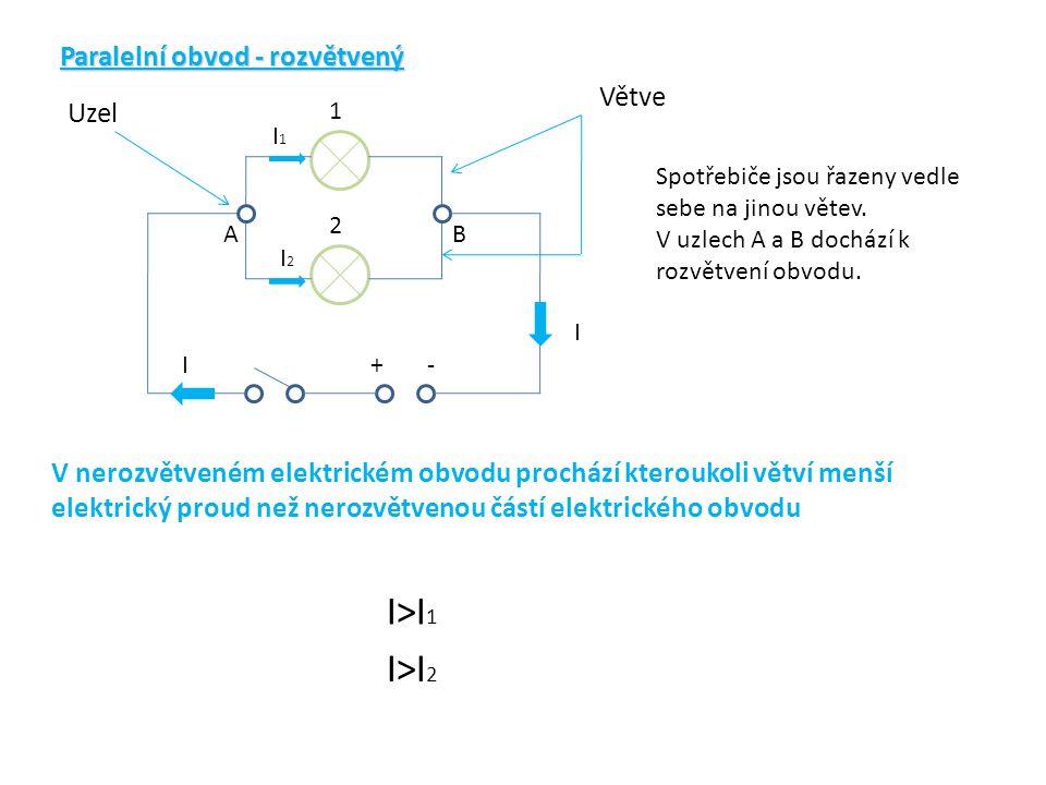 I>I1 I>I2 Paralelní obvod - rozvětvený Větve Uzel