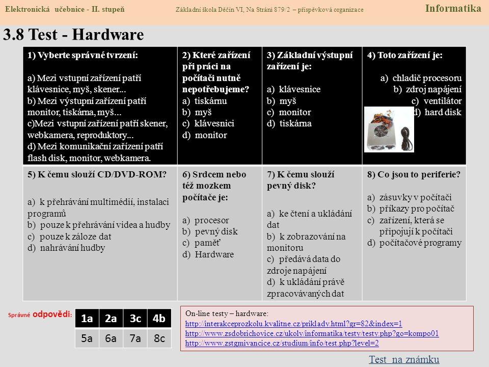3.8 Test - Hardware 1a 2a 3c 4b 5a 6a 7a 8c Test na známku