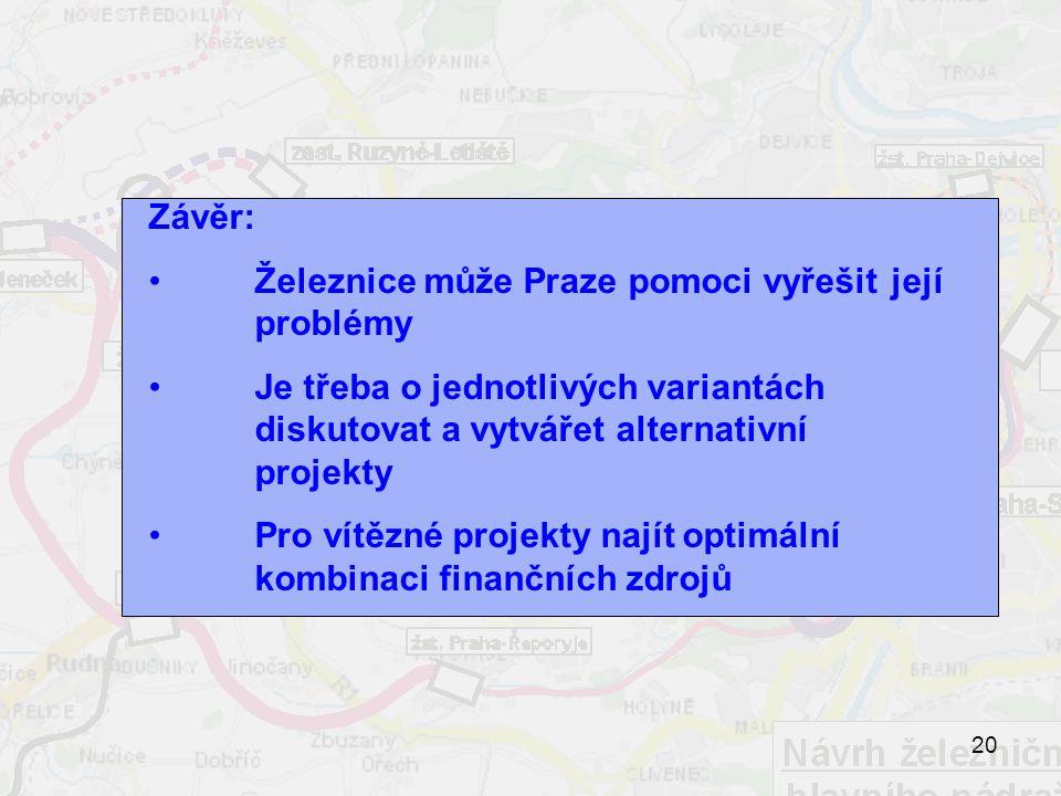Závěr: Železnice může Praze pomoci vyřešit její problémy. Je třeba o jednotlivých variantách diskutovat a vytvářet alternativní projekty.