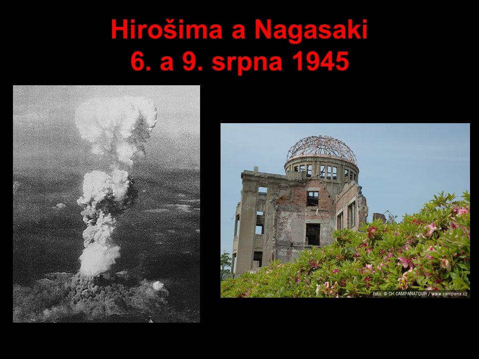 Hirošima a Nagasaki 6. a 9. srpna 1945