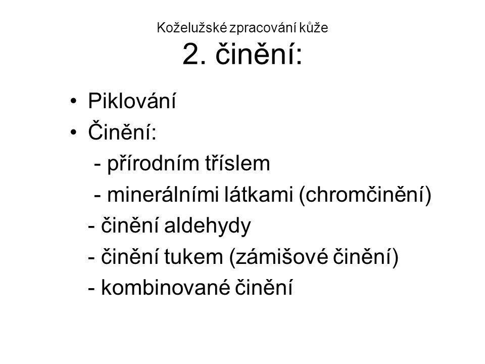 Koželužské zpracování kůže 2. činění: