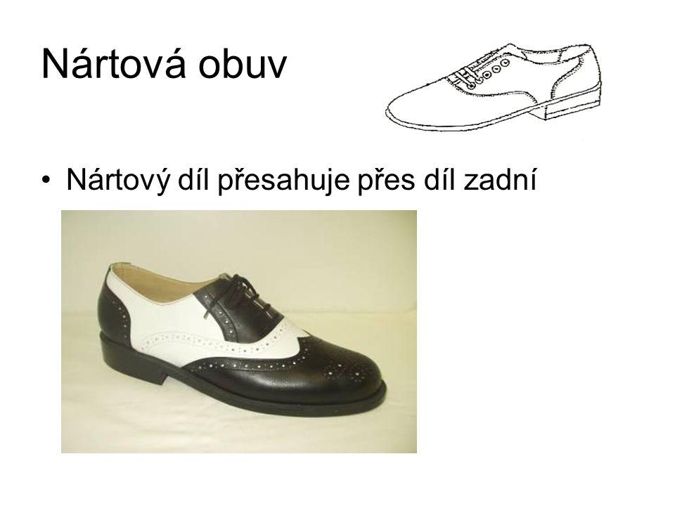 Nártová obuv Nártový díl přesahuje přes díl zadní