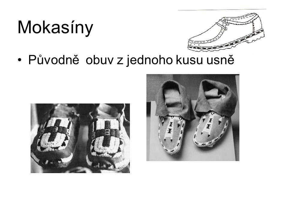 Mokasíny Původně obuv z jednoho kusu usně