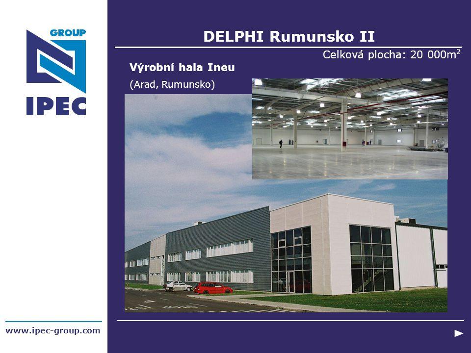 DELPHI Rumunsko II Celková plocha: 20 000m2 Výrobní hala Ineu