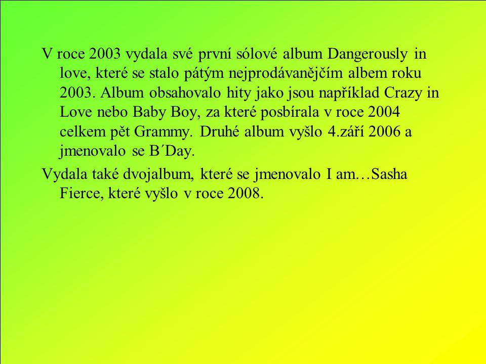 V roce 2003 vydala své první sólové album Dangerously in love, které se stalo pátým nejprodávanějčím albem roku 2003. Album obsahovalo hity jako jsou například Crazy in Love nebo Baby Boy, za které posbírala v roce 2004 celkem pět Grammy. Druhé album vyšlo 4.září 2006 a jmenovalo se B´Day.