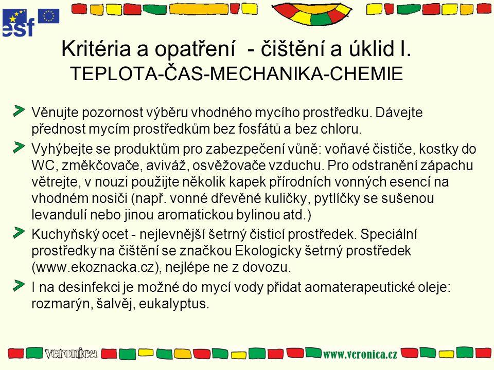 Kritéria a opatření - čištění a úklid I. TEPLOTA-ČAS-MECHANIKA-CHEMIE