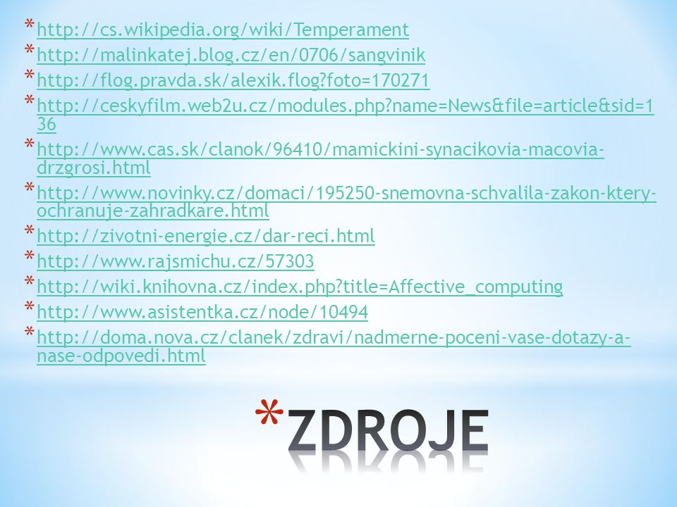 ZDROJE http://cs.wikipedia.org/wiki/Temperament