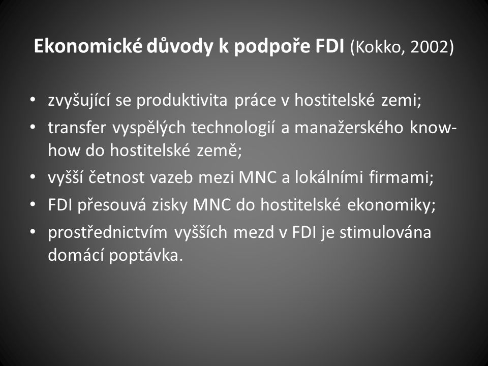 Ekonomické důvody k podpoře FDI (Kokko, 2002)