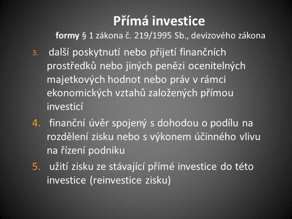 Přímá investice formy § 1 zákona č. 219/1995 Sb., devizového zákona