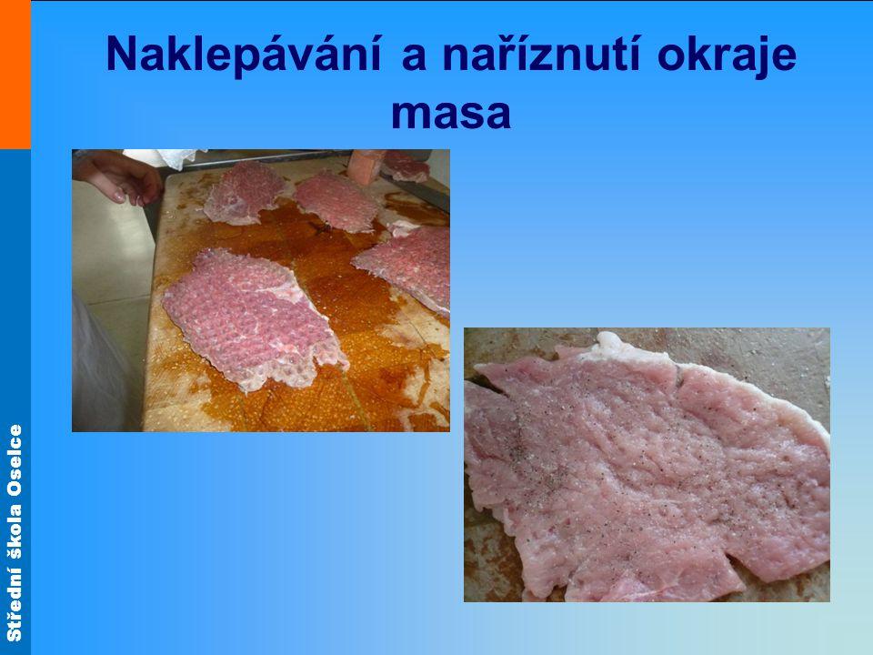 Naklepávání a naříznutí okraje masa