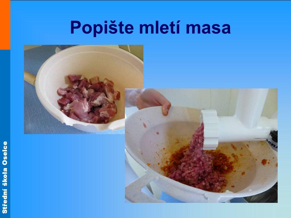 Popište mletí masa