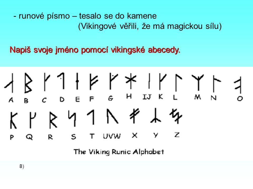 runové písmo – tesalo se do kamene