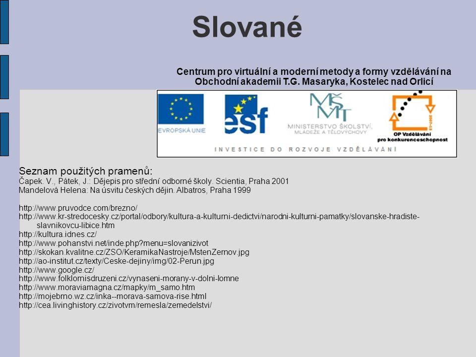 Slované Seznam použitých pramenů: