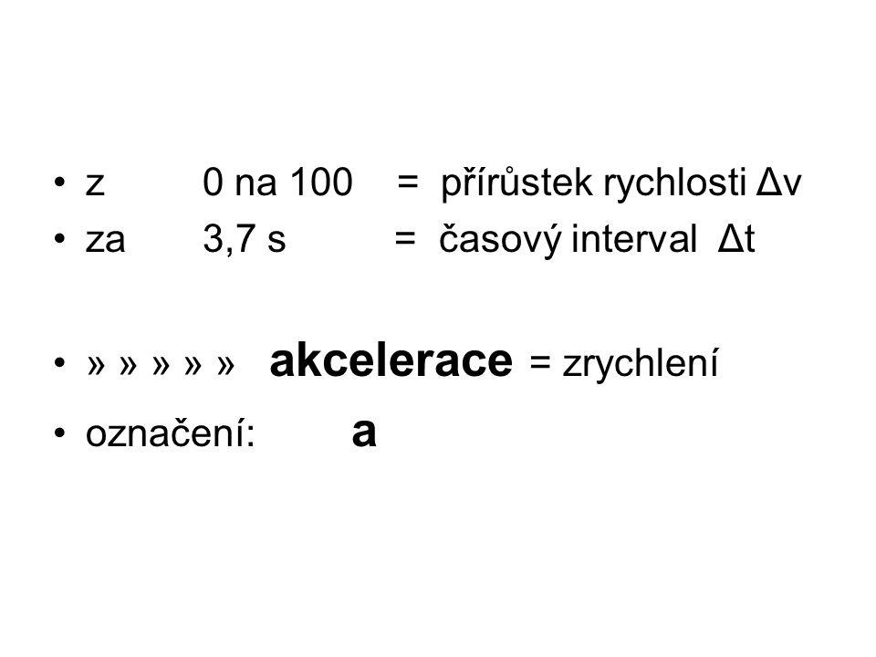 z 0 na 100 = přírůstek rychlosti Δv