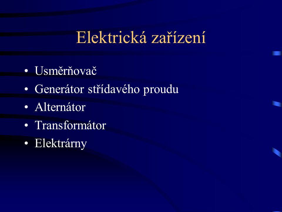 Elektrická zařízení Usměrňovač Generátor střídavého proudu Alternátor