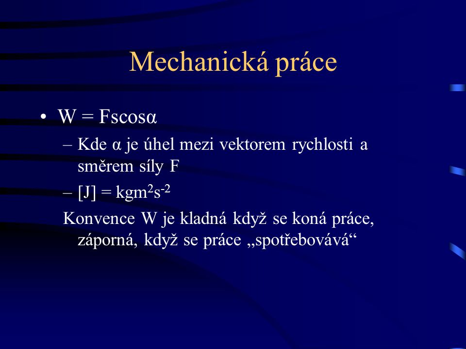 Mechanická práce W = Fscosα