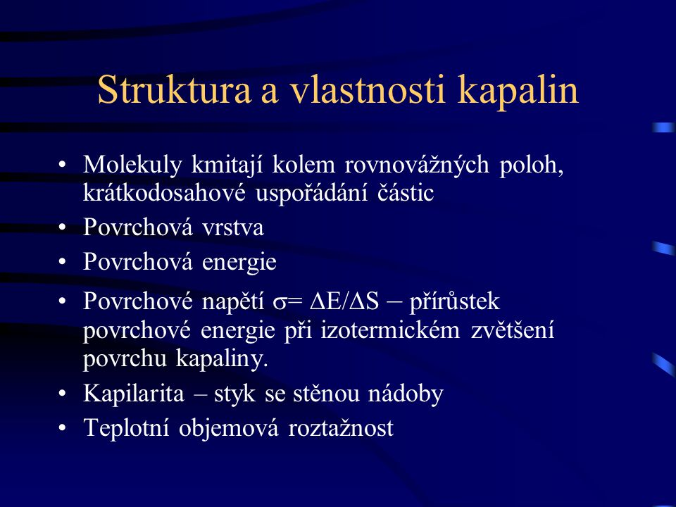 Struktura a vlastnosti kapalin