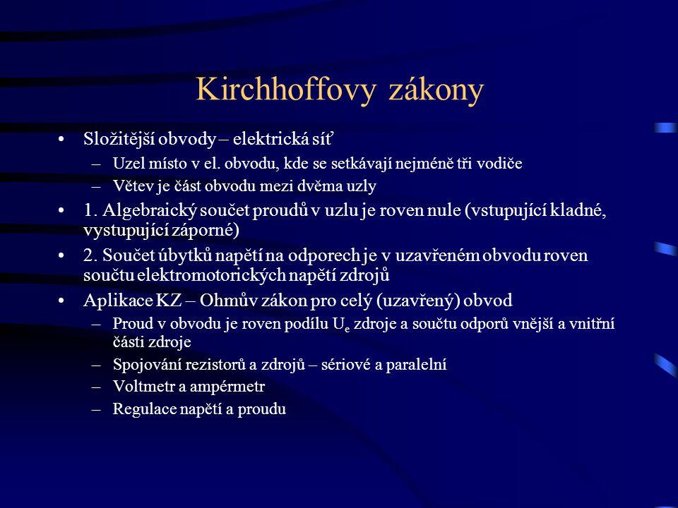 Kirchhoffovy zákony Složitější obvody – elektrická síť