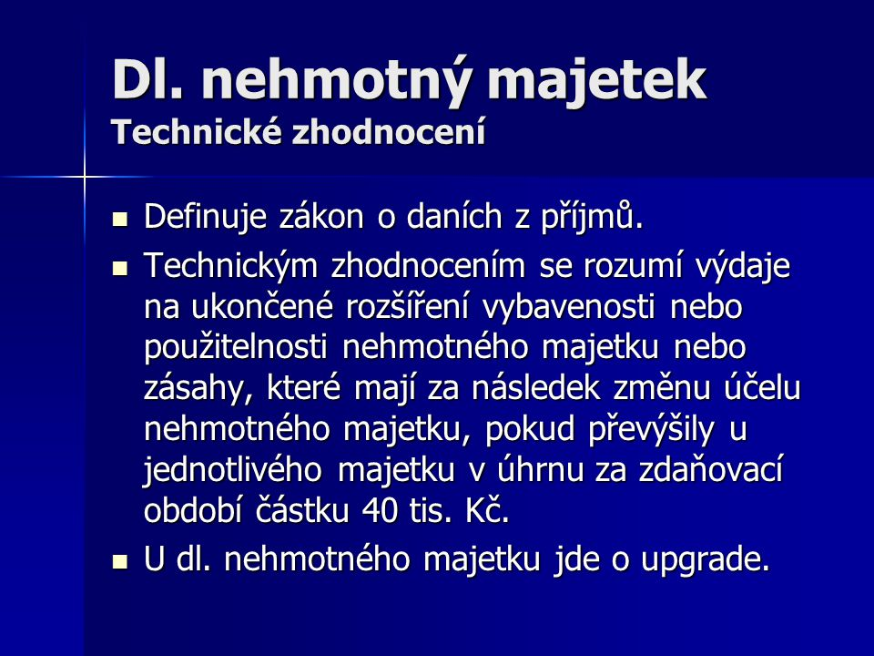 Dl. nehmotný majetek Technické zhodnocení