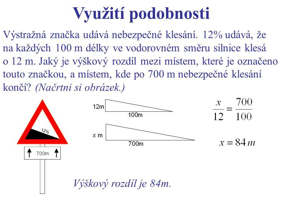 Využití podobnosti Výstražná značka udává nebezpečné klesání. 12% udává, že. na každých 100 m délky ve vodorovném směru silnice klesá.