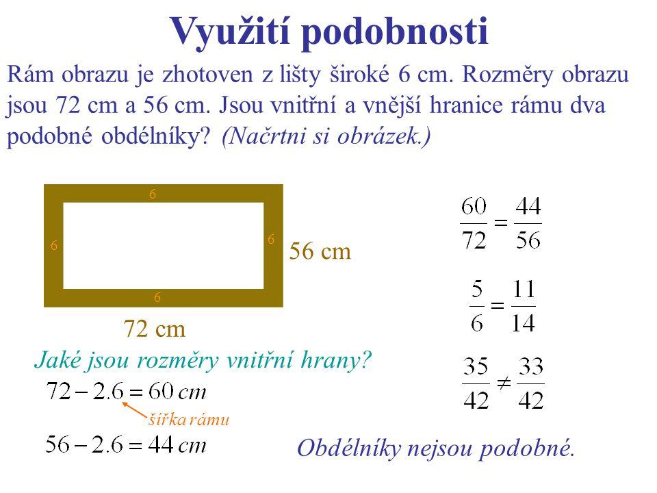 Využití podobnosti Rám obrazu je zhotoven z lišty široké 6 cm. Rozměry obrazu. jsou 72 cm a 56 cm. Jsou vnitřní a vnější hranice rámu dva.