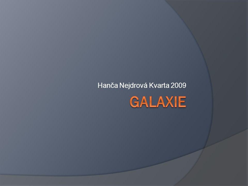 Hanča Nejdrová Kvarta 2009 Galaxie