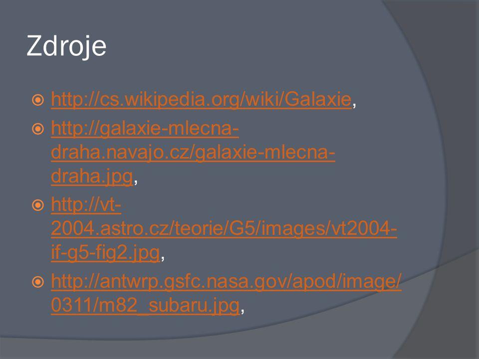 Zdroje http://cs.wikipedia.org/wiki/Galaxie,