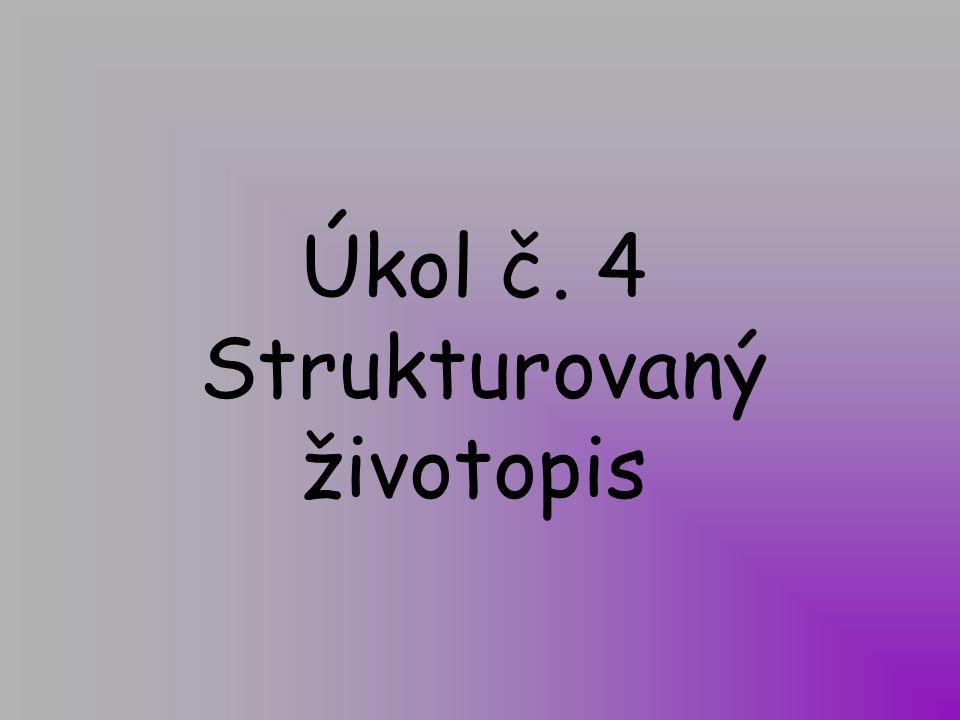 Úkol č. 4 Strukturovaný životopis