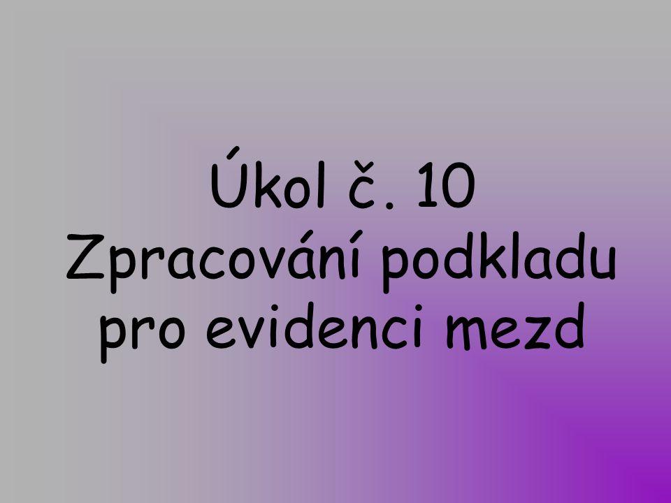 Úkol č. 10 Zpracování podkladu pro evidenci mezd