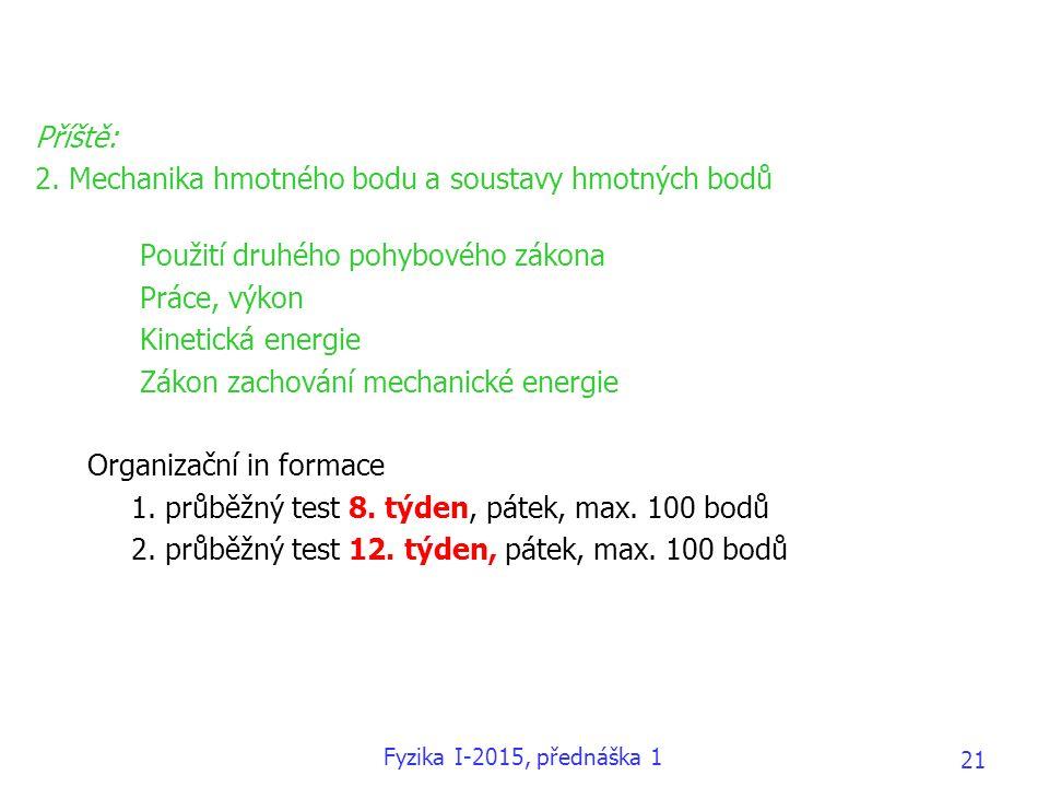 2. Mechanika hmotného bodu a soustavy hmotných bodů