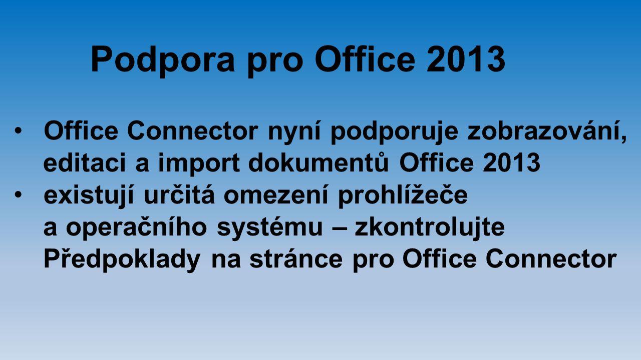 Podpora pro Office 2013 Office Connector nyní podporuje zobrazování,